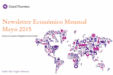 Newsletter Económico Mensual de Grant Thornton – Mayo 2015