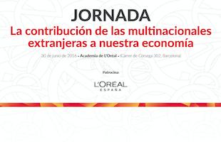 Acto en Barcelona: «La contribución de las multinacionales extranjeras a nuestra economía», 30 de junio, en Academia de L'Oréal