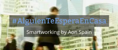 Aon lanza la campaña #AlguienTeEsperaEnCasa