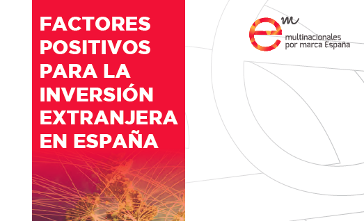 """""""Factores positivos para la inversión extranjera en España"""". 100 razones para invertir en nuestro país"""