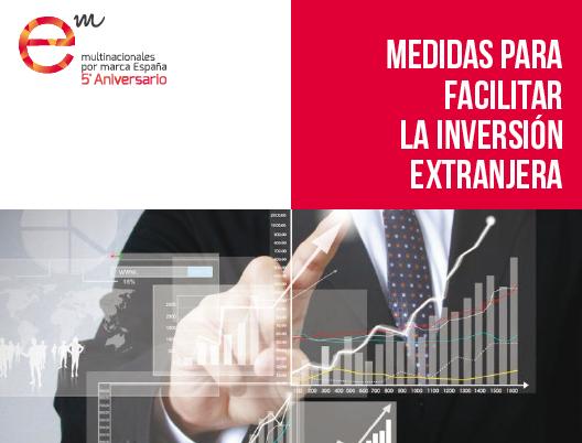 Multinacionales por marca España presenta un decálogo de medidas para facilitar la inversión extranjera