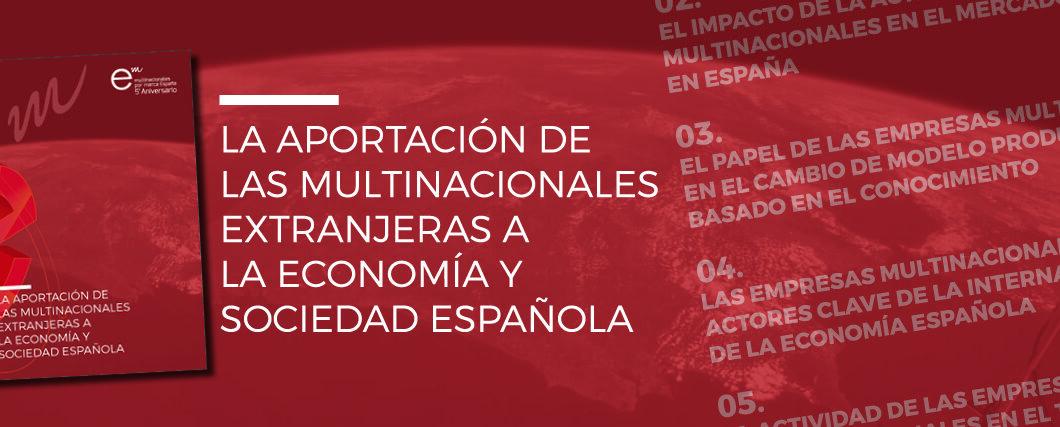 """Informe """"La aportación de las multinacionales extranjeras a la economía y sociedad española"""""""