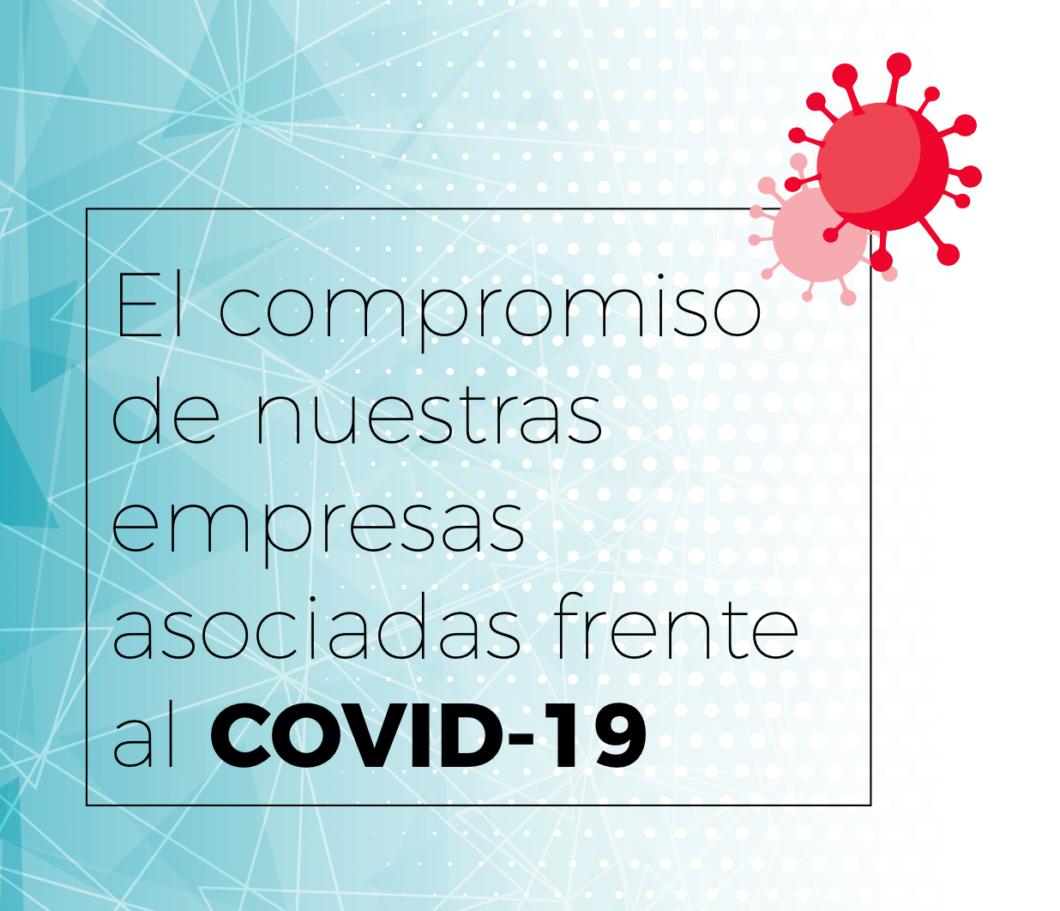 El compromiso de nuestras empresas asociadas frente al COVID-19