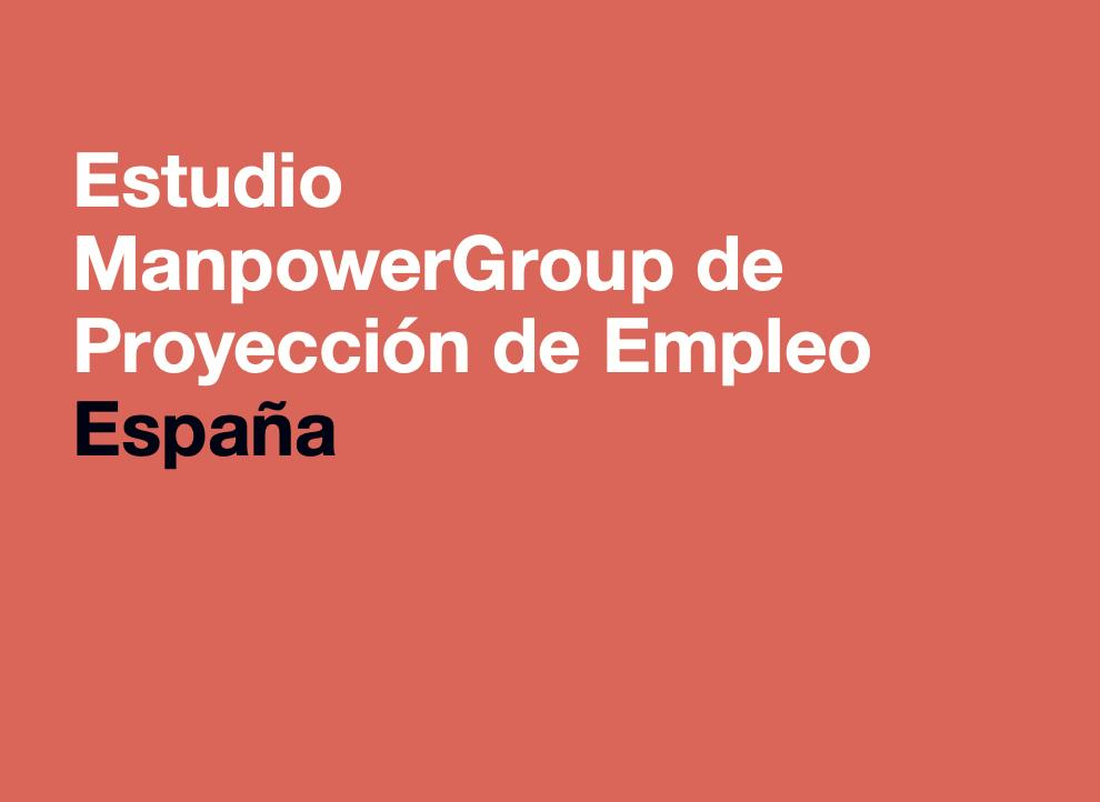 Los directivos de las grandes empresas en España, los únicos con previsiones de contratación en 2021, según ManpowerGroup